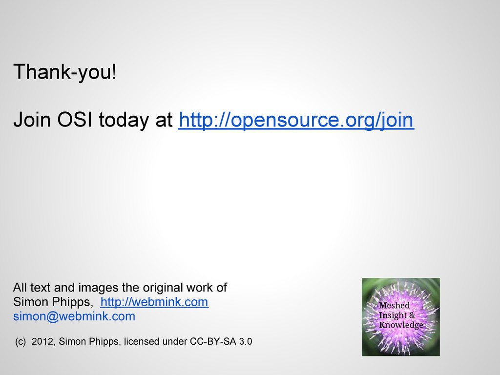Thank-you! Join OSI today at http://opensource....