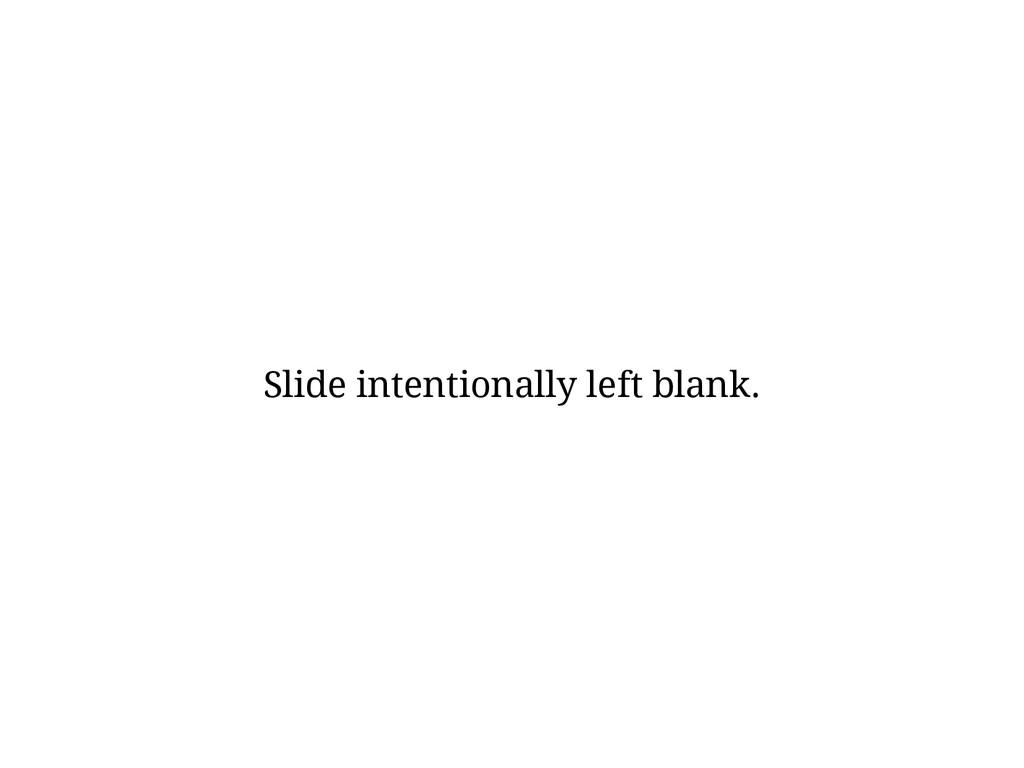 Slide intentionally left blank.