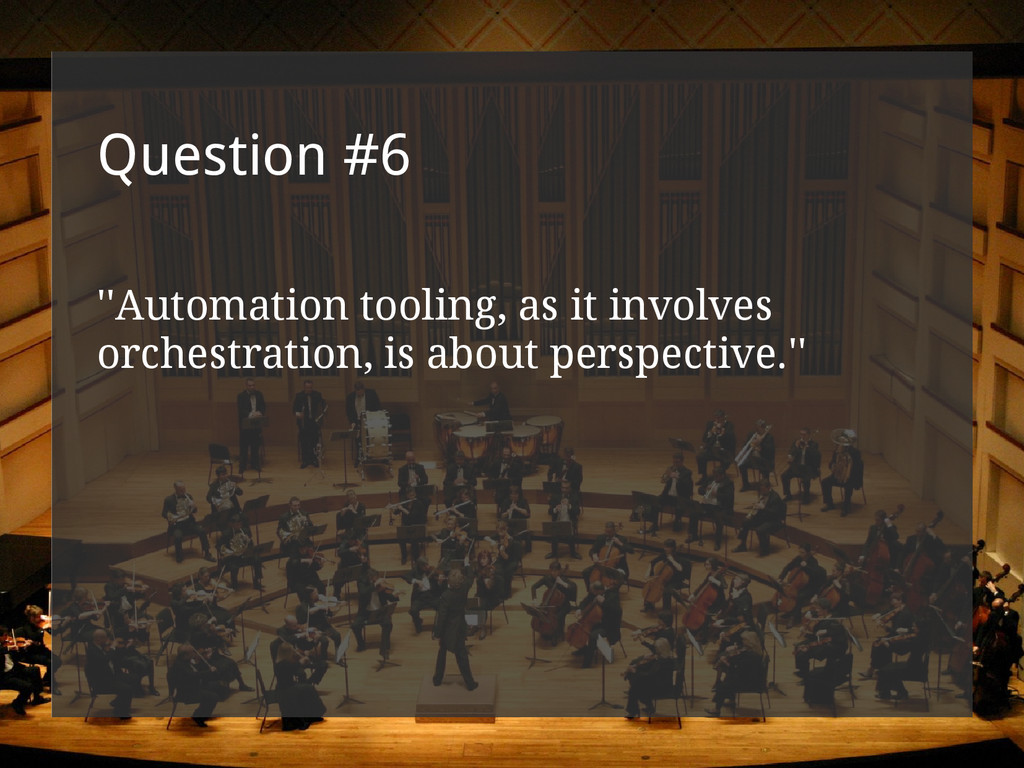 Question #6 ''Automation tooling, as it involve...