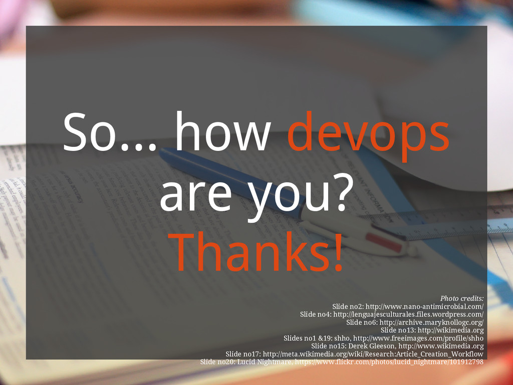 So... how devops are you? Thanks! Photo credits...