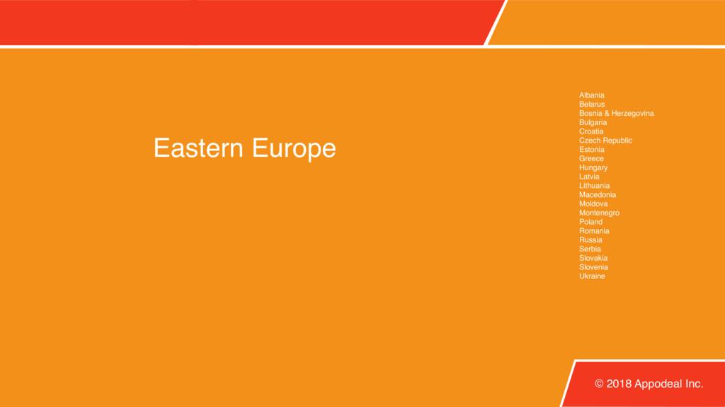 Eastern Europe © 2018 Appodeal Inc. Albania Bel...