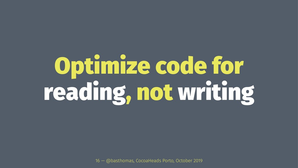 Optimize code for reading, not writing 16 — @ba...