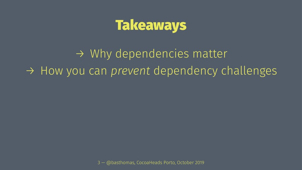 Takeaways → Why dependencies matter → How you c...