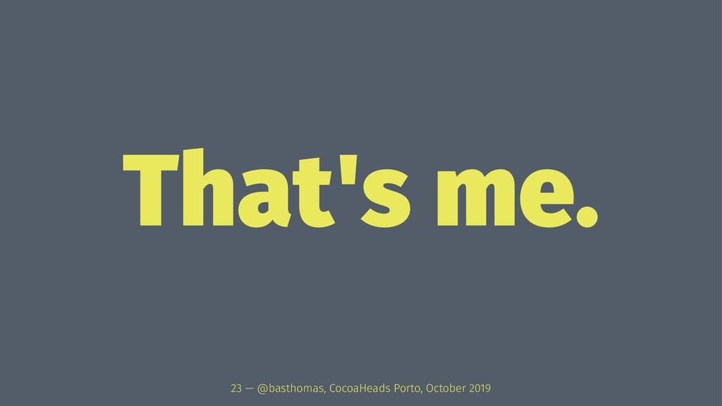 That's me. 23 — @basthomas, CocoaHeads Porto, O...