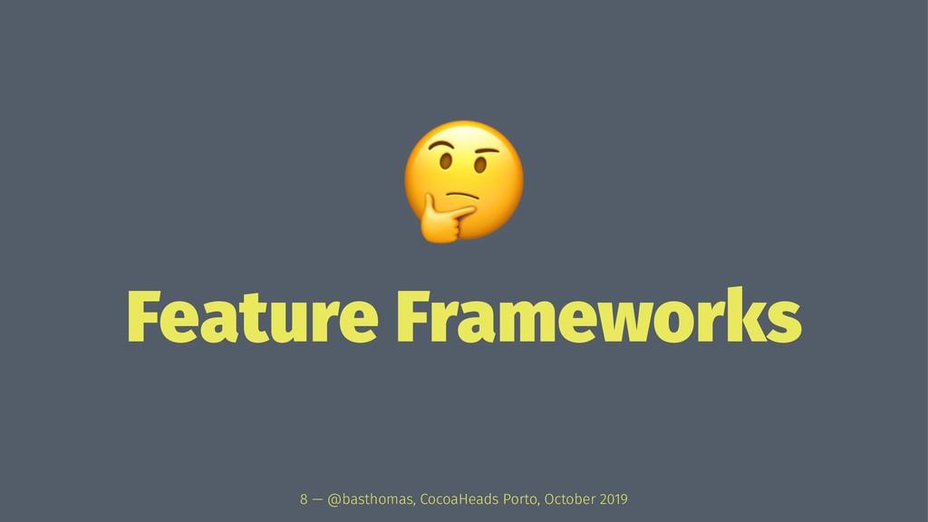 ! Feature Frameworks 8 — @basthomas, CocoaHeads...