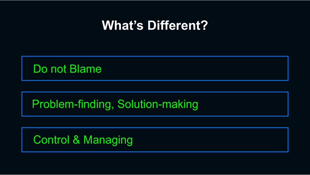 What's Different? Do not Blame Control & Managi...
