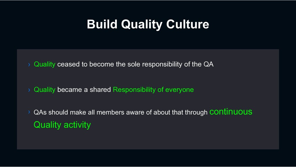 Build Quality Culture › Quality became a shared...