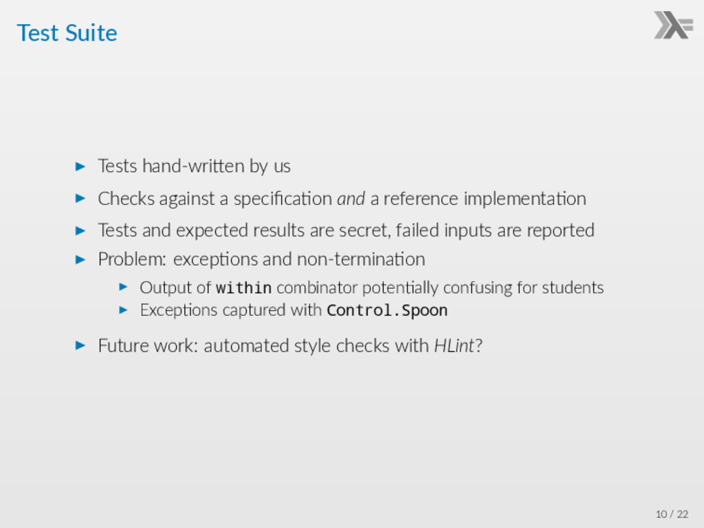 Test Suite ▶ Tests hand-wri en by us ▶ Checks a...