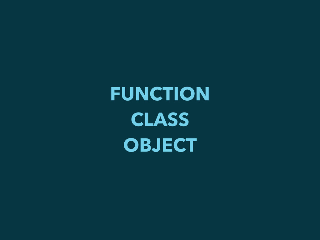 FUNCTION CLASS OBJECT