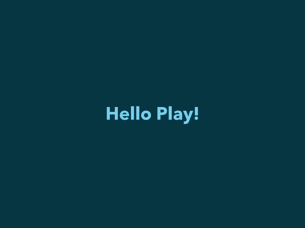 Hello Play!