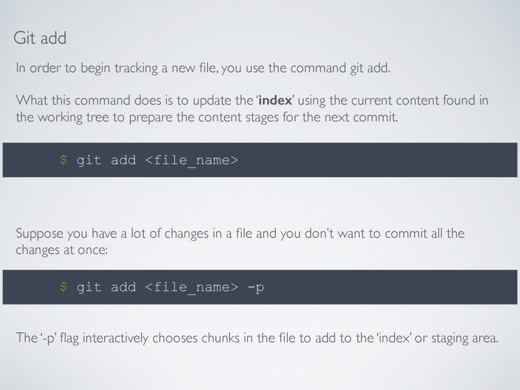 Git add In order to begin tracking a new file, y...
