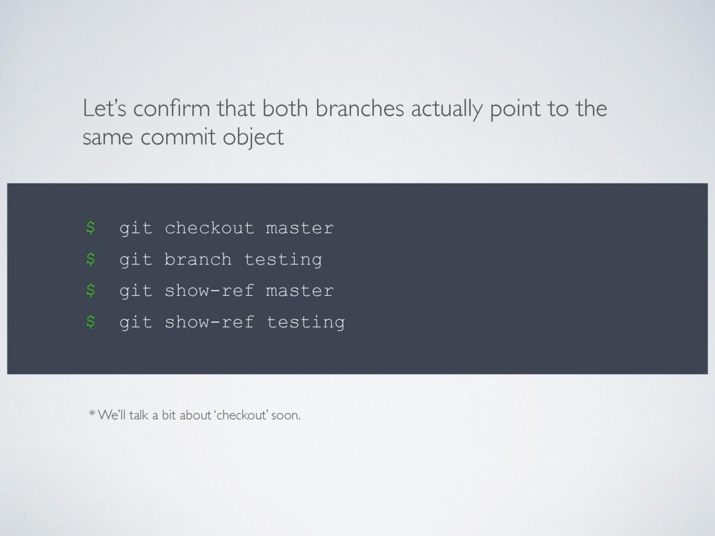 $ git checkout master $ git branch testing $ gi...