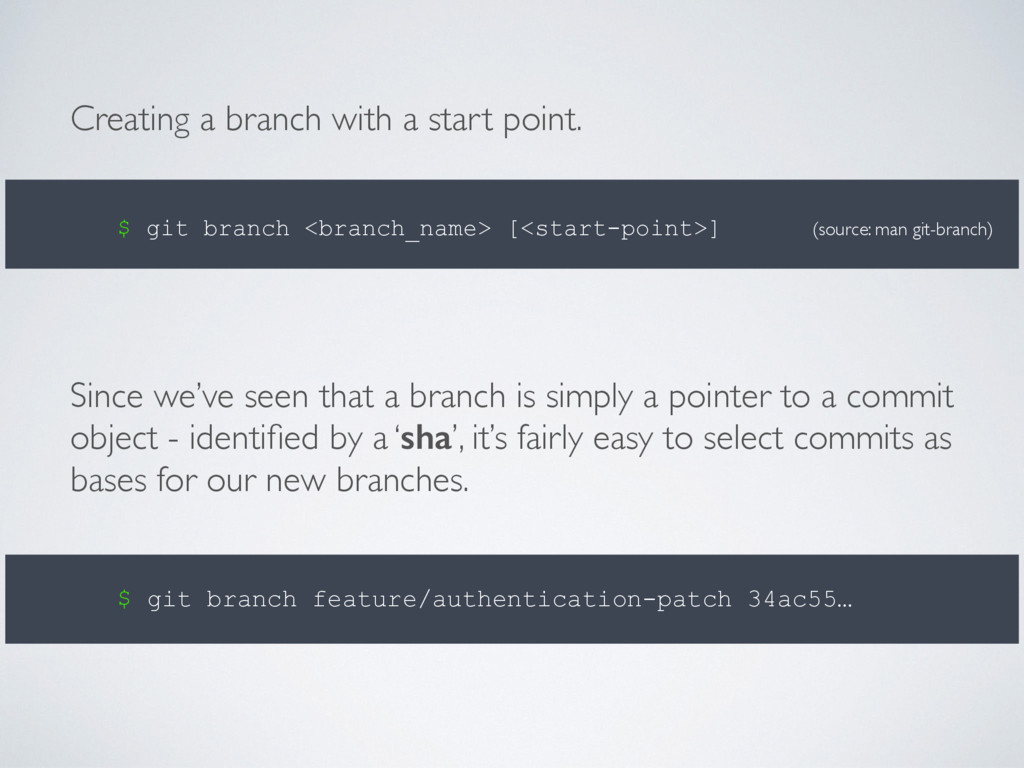 Since we've seen that a branch is simply a poin...