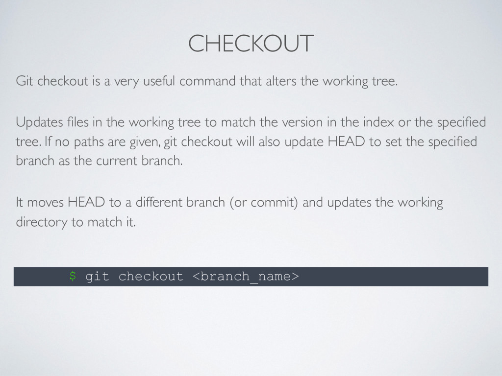 CHECKOUT Git checkout is a very useful command ...