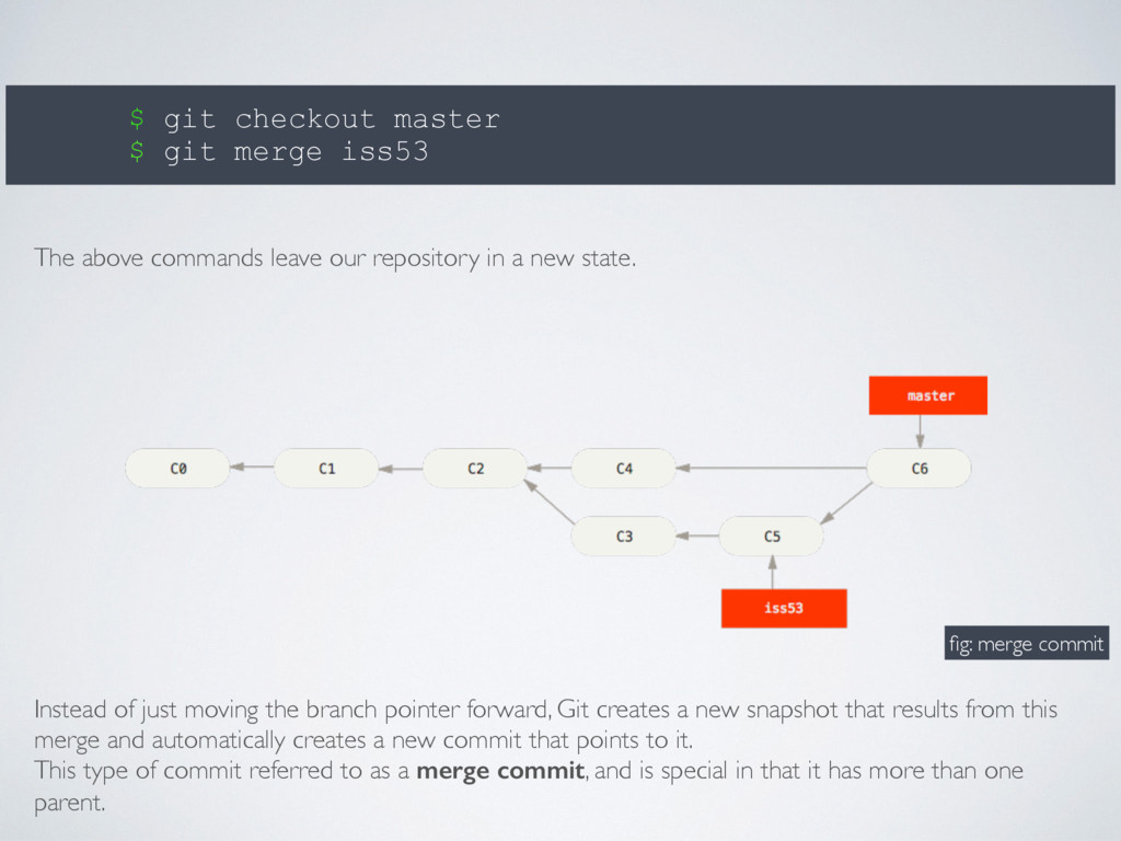 $ git checkout master $ git merge iss53 Instead...