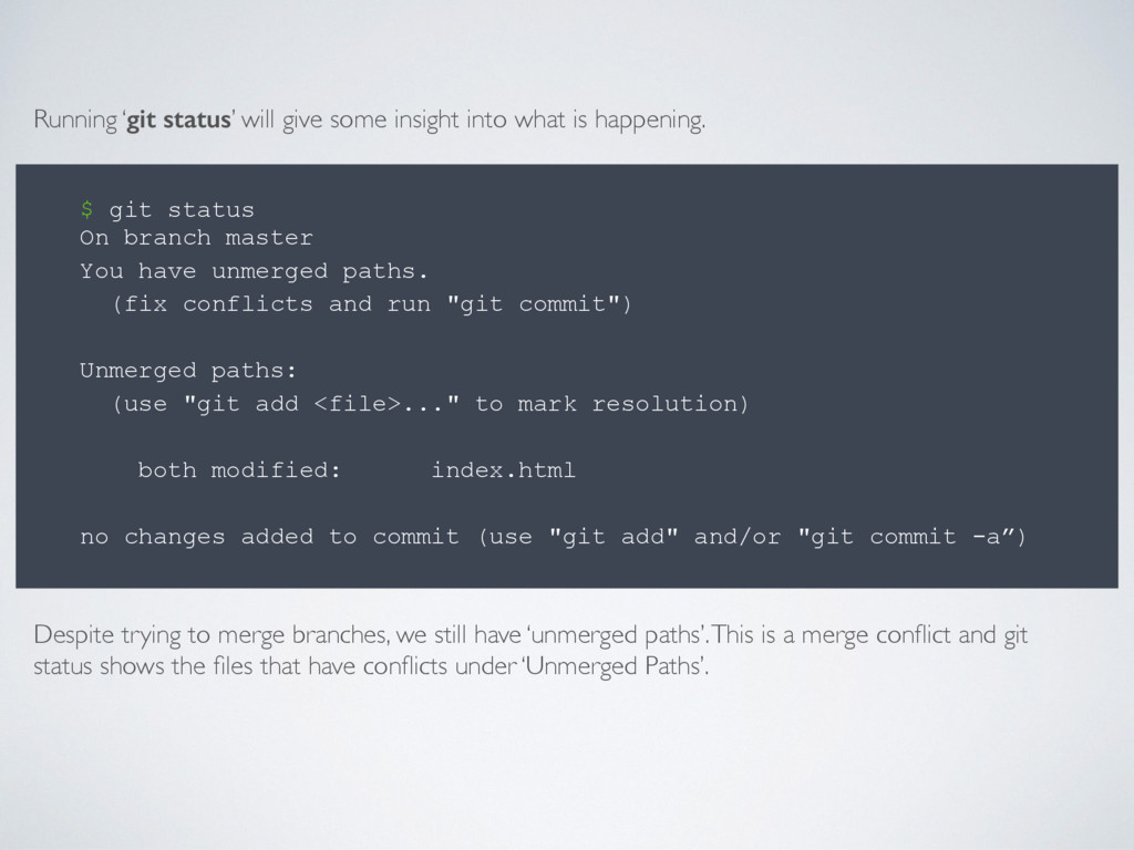 $ git status On branch master You have unmerged...