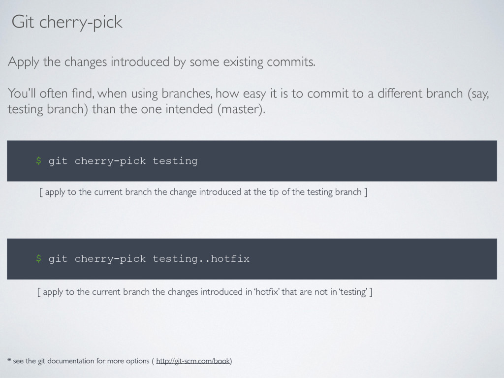 Git cherry-pick Apply the changes introduced by...