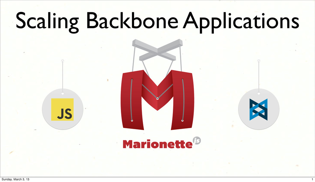 Scaling Backbone Applications 1 Sunday, March 3...
