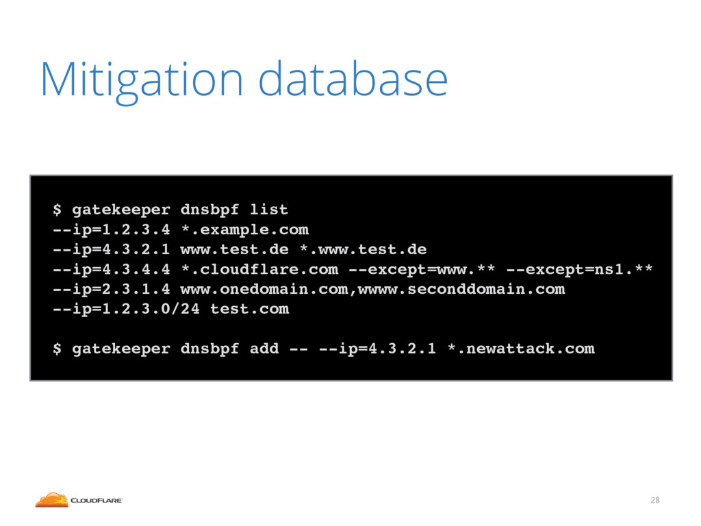 Mitigation database 28 ! $ gatekeeper dnsbpf li...
