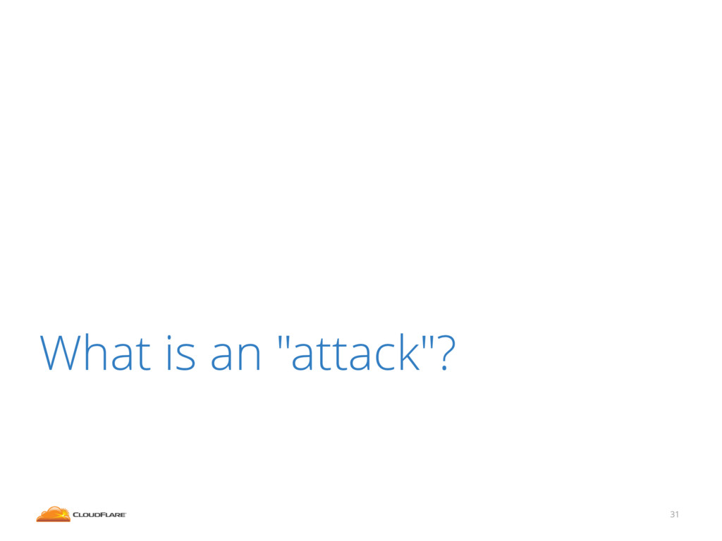 "What is an ""attack""? 31"