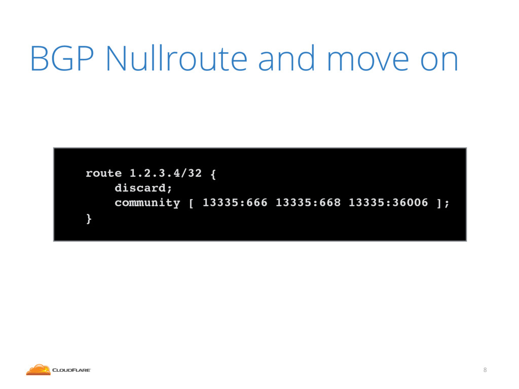 BGP Nullroute and move on 8 ! route 1.2.3.4/32 ...