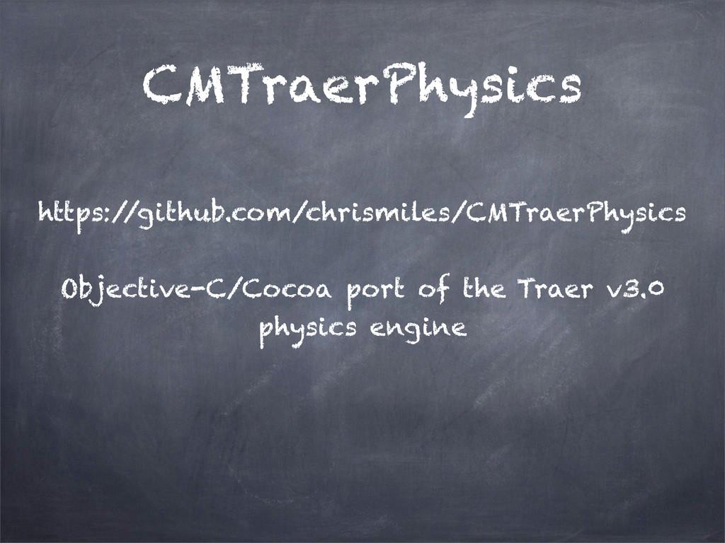CMTraerPhysics https:/ /github.com/chrismiles/C...