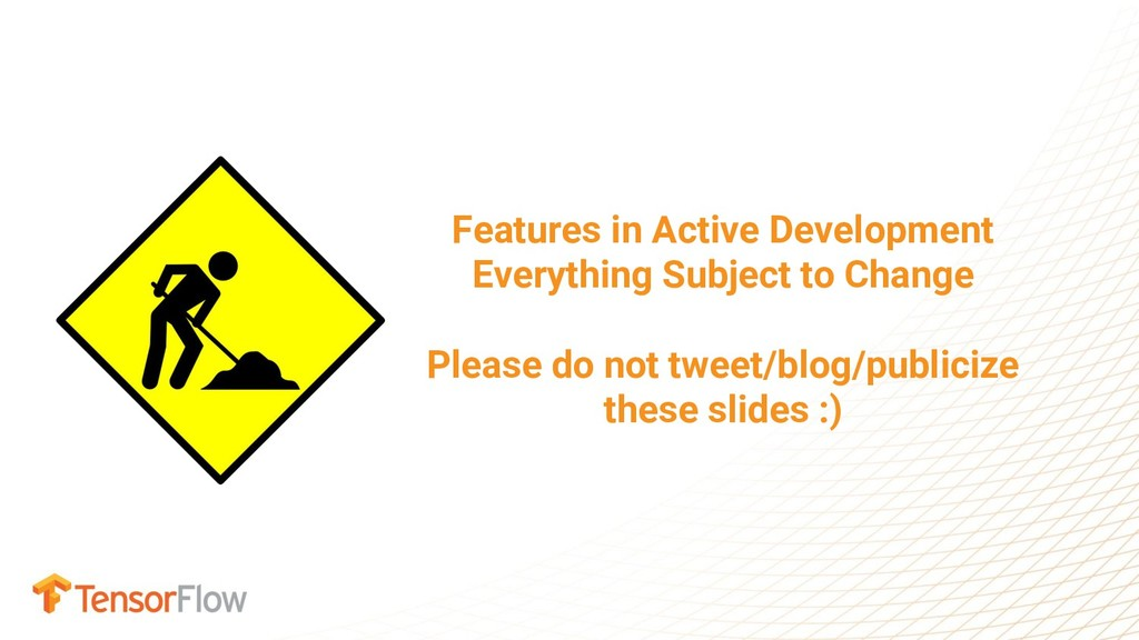 Features in Active Development Everything Subje...