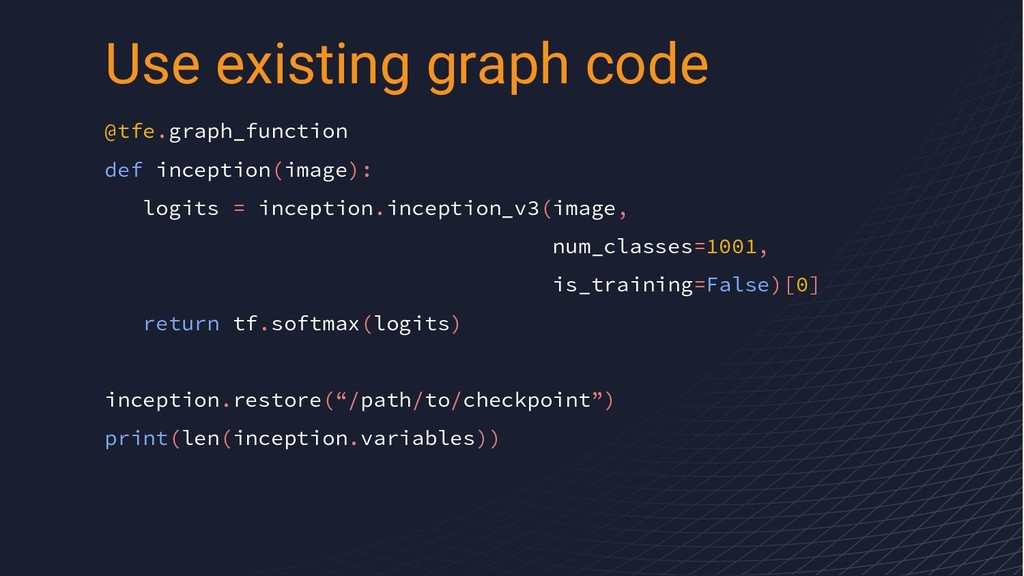 @tfe.graph_function def inception(image): logit...