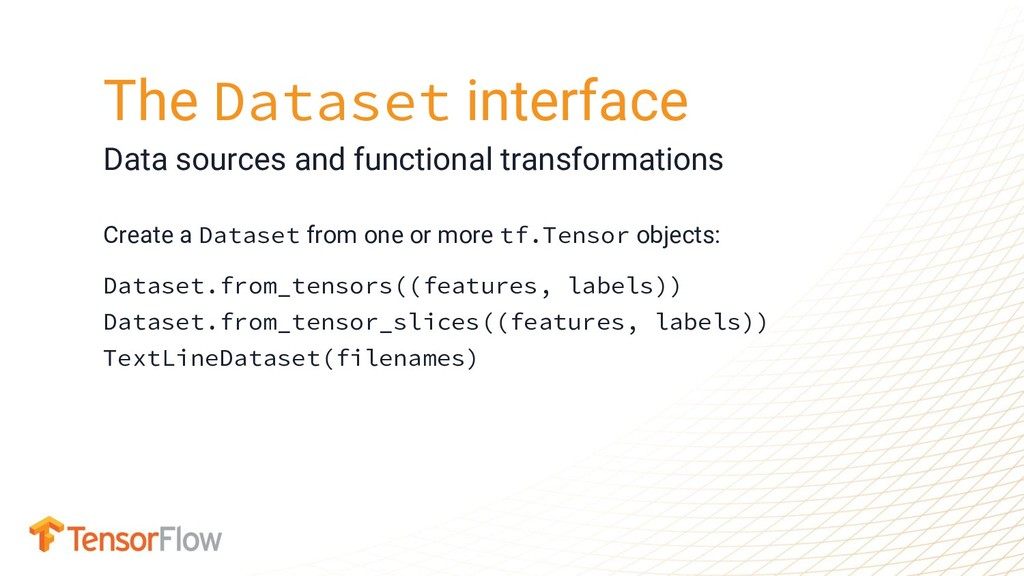 Create a Dataset from one or more tf.Tensor obj...