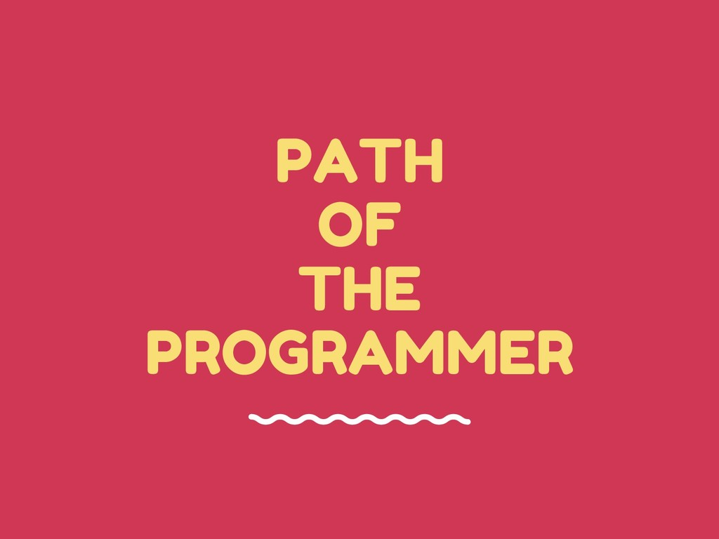 PATH OF THE PROGRAMMER