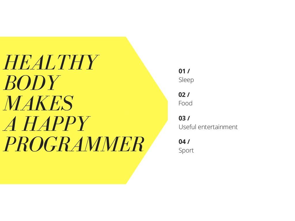 HEALTHY BODY MAKES A HAPPY PROGRAMMER Sleep 01 ...