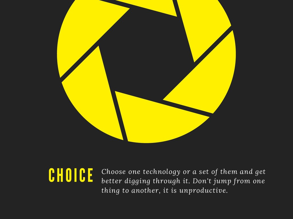 Choose one technology or a set of them and get ...