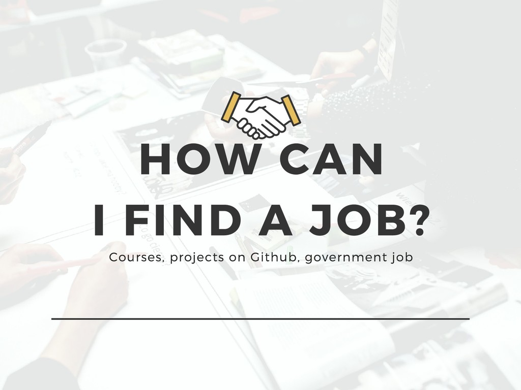 HOW CAN I FIND A JOB? Courses, projects on Gith...