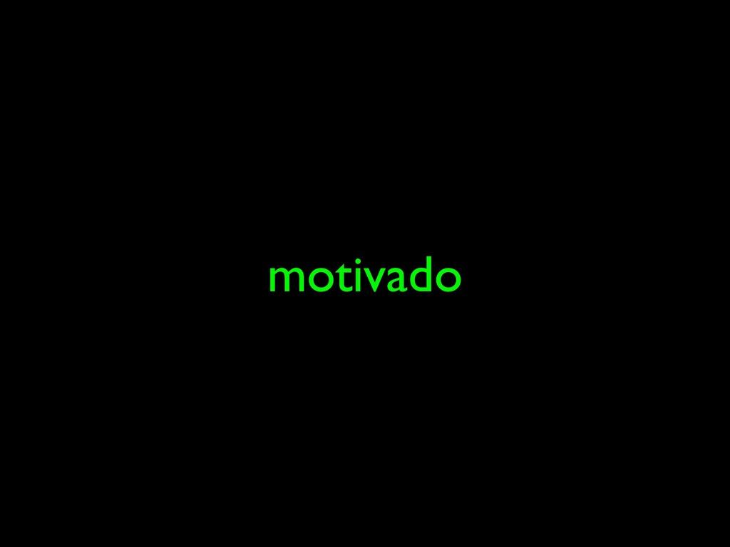 motivado