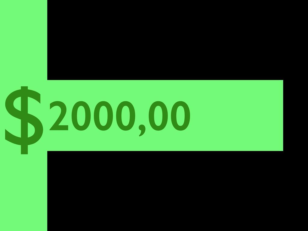 2000,00 $