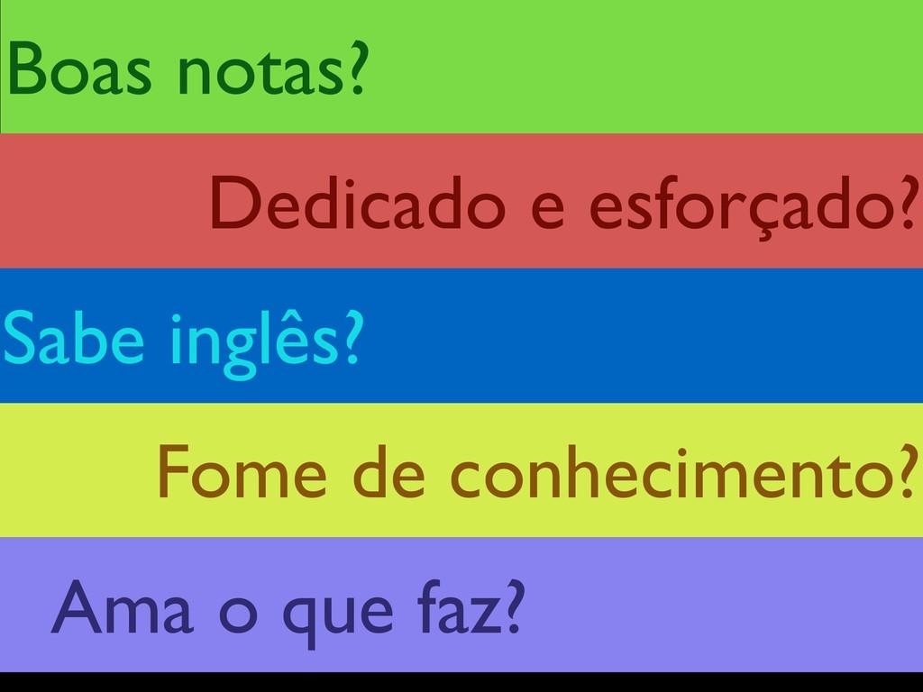 Boas notas? Fome de conhecimento? Sabe inglês? ...