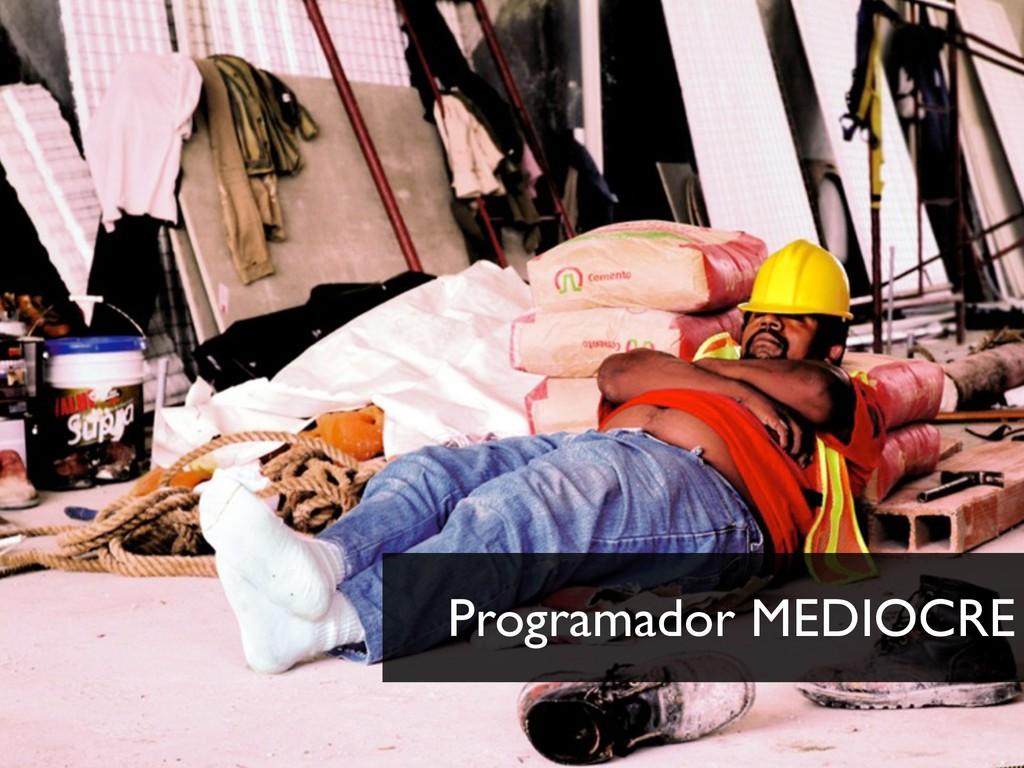 Programador MEDIOCRE