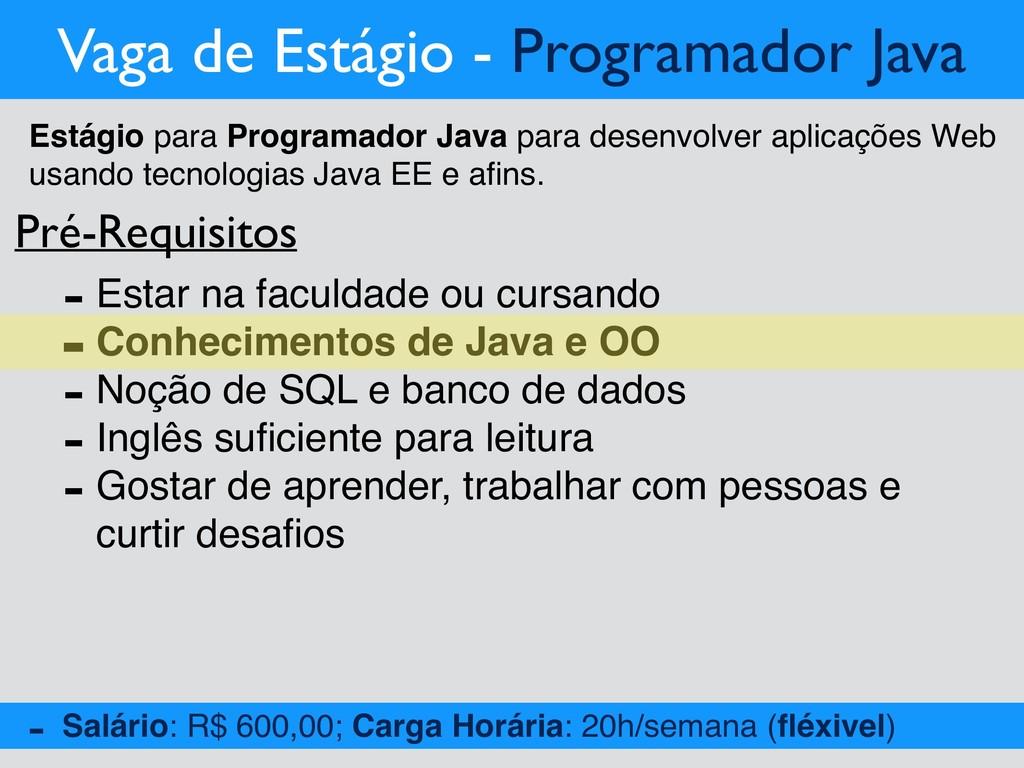 Vaga de Estágio - Programador Java Pré-Requisit...