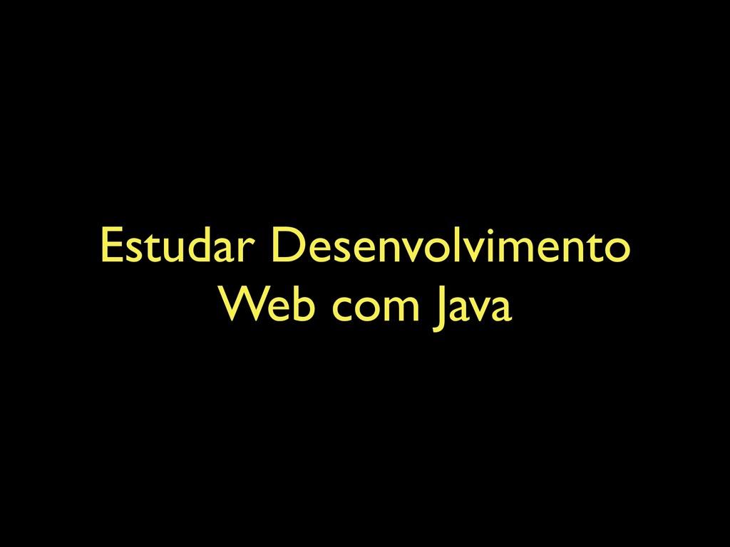 Estudar Desenvolvimento Web com Java