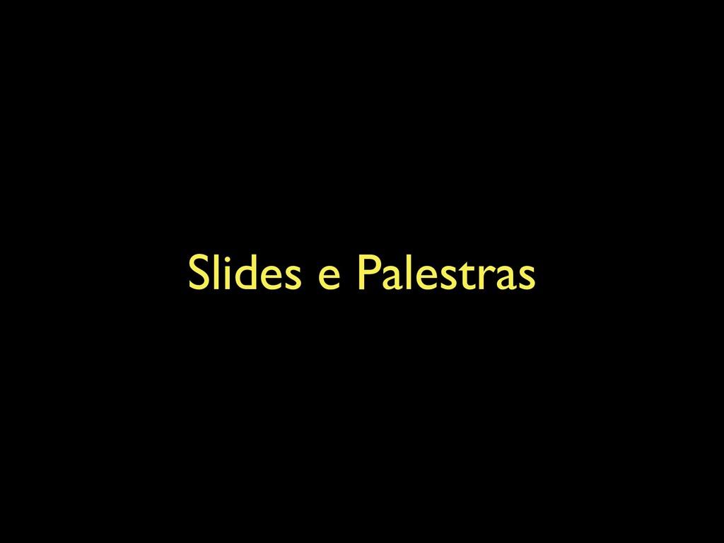 Slides e Palestras
