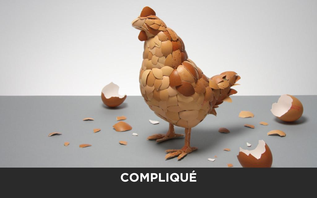 COMPLIQUÉ