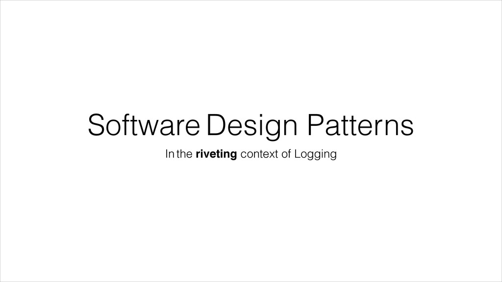 Software Design Patterns In the riveting contex...