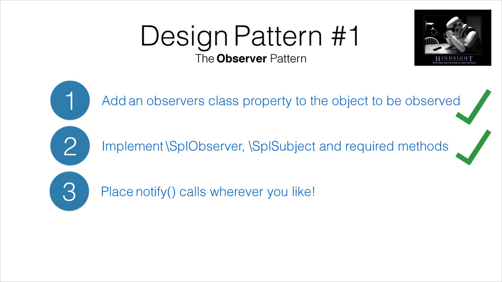 Design Pattern #1 The Observer Pattern 1 Add an...