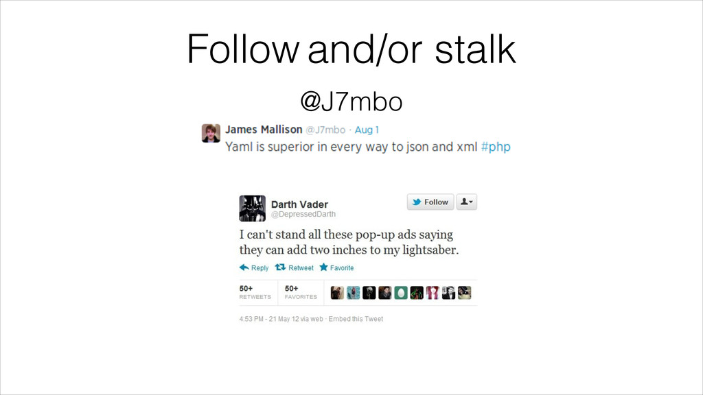 Follow and/or stalk @J7mbo