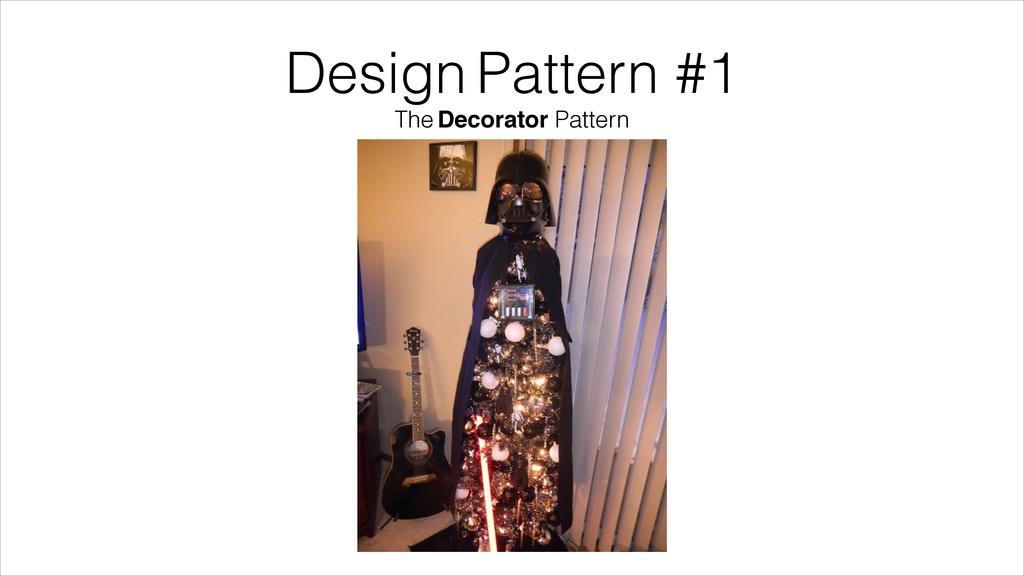Design Pattern #1 The Decorator Pattern