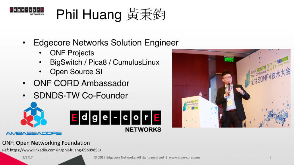 Phil Huang 黃秉鈞 • Edgecore Networks Solution Eng...