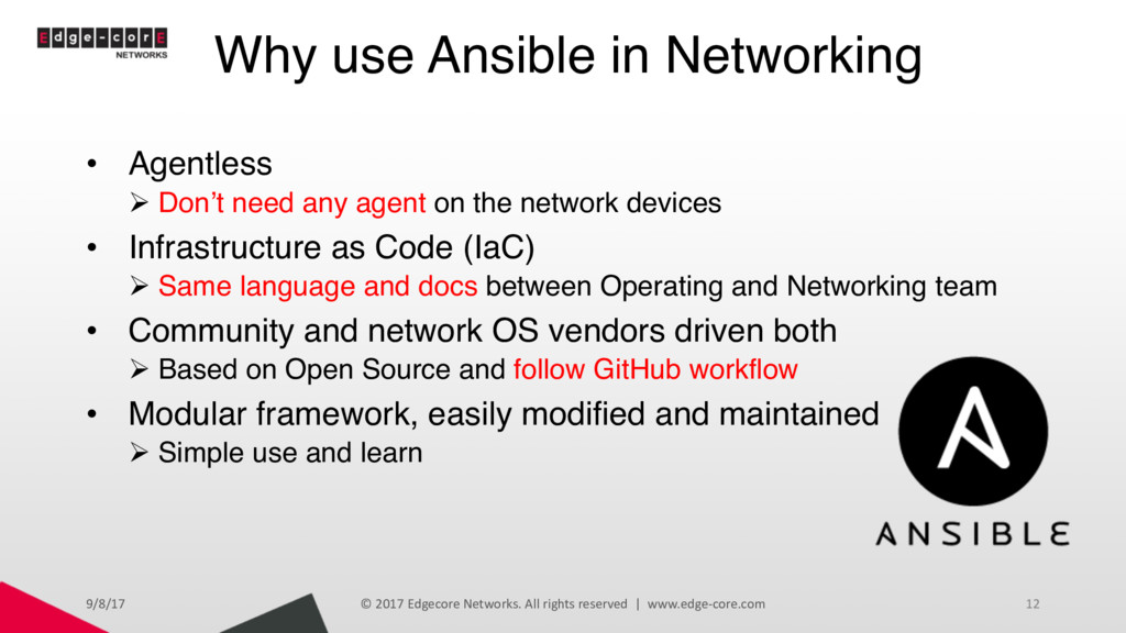Why use Ansible in Networking • Agentless Ø Don...