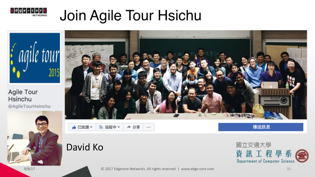 Join Agile Tour Hsichu 9/8/17 © 2017 Edgecore N...