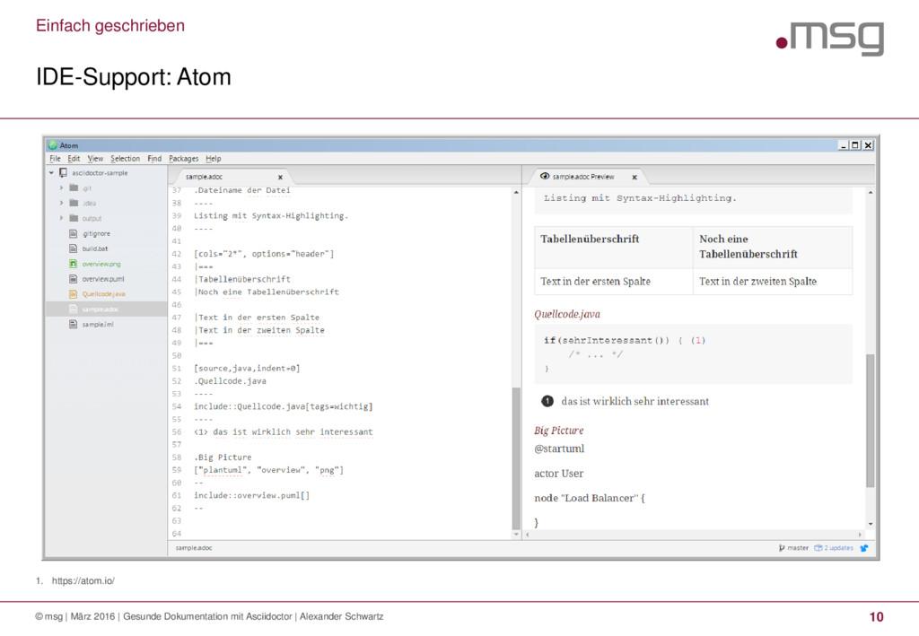Einfach geschrieben 1. https://atom.io/ IDE-Sup...