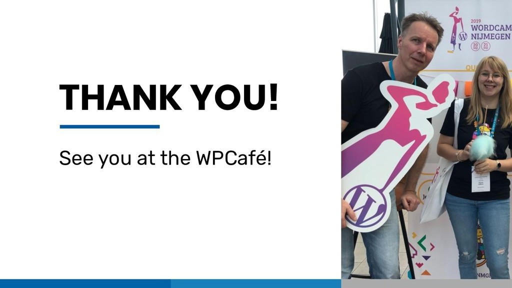THANK YOU! See you at the WPCafé!